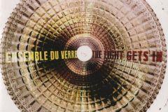Ensemble Du Verre - The Light Gets In